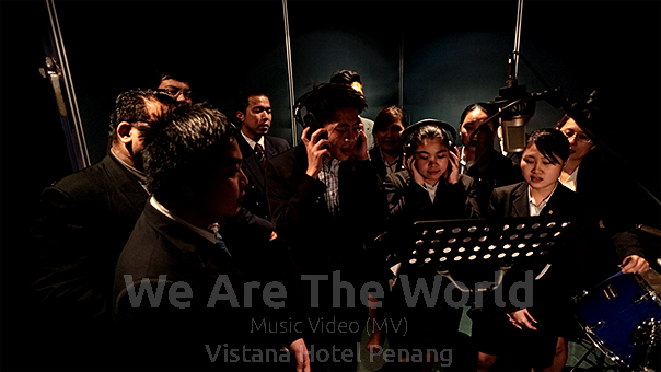 We Are The World Music Video Vistana Hotel Penang
